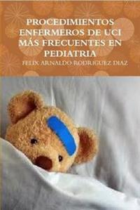 Procedimientos Enfermeros De Uci Mas Frecuentes En Pediatria