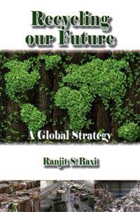 Recycling our future - a global strategy
