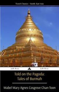 Told on the Pagoda: Tales of Burmah