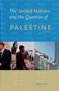 The United Nations and the Question of Palestine: Volume 14, 1999-2001