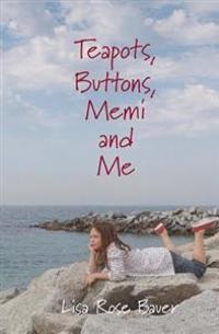 Teapots, Buttons, Memi and Me