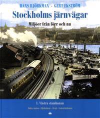 Stockholms järnvägar : miljöer från förr och nu. Del 1, Västra stambanan