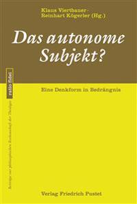 Das autonome Subjekt?