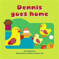 Dennis goes home