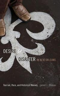 Desire & Disaster in New Orleans