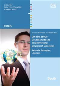 DIN ISO 26000 - Gesellschaftliche Verantwortung erfolgreich umsetzen