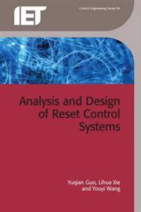 Analysis and Design of Reset Control Systems