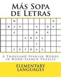 Mas Sopa de Letras: A Thousand Spanish Words in Word-Search Puzzles