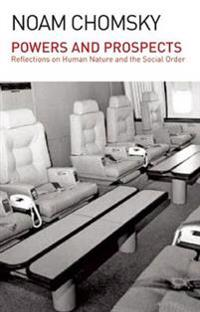 Powers and Prospects: Reflections on Nature and the Social Order