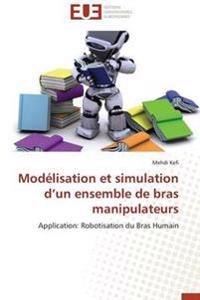 Mod�lisation Et Simulation D Un Ensemble de Bras Manipulateurs