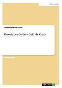 Theorie Des Geldes - Geld ALS Kredit