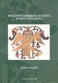 Bysantin kirkkolaulusta ja sen taitajista