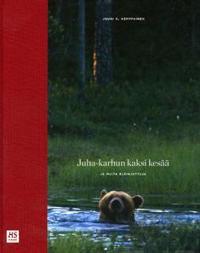 Juha-karhun kaksi kesää ja muita eläinjuttuja