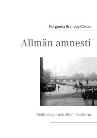 Allmän amnesti : predikningar och tilltal i kortform