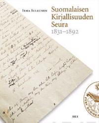 Suomalaisen kirjallisuuden seura 1831-1892