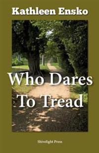 Who Dares to Tread