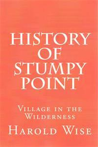 History of Stumpy Point: Village in the Wilderness