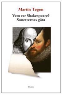 Vem var Shakespeare? : sonetternas gåta - Martin Tegen pdf epub