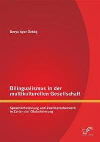 Bilingualismus in Der Multikulturellen Gesellschaft