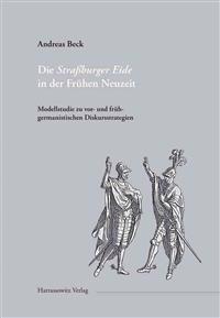 Die Strassburger Eide in Der Fruhen Neuzeit: Modellstudie Zu VOR- Und Fruhgermanistischen Diskursstrategien