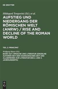 Sprache Und Literatur (Einzelne Autoren Seit Der Hadrianischen Zeit Und Allgemeines Zur Literatur Des 2. Und 3. Jahrhunderts)