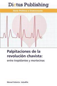 Palpitaciones de la Revolucion Chavista