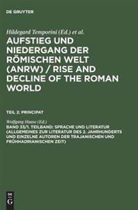 Sprache Und Literatur (Allgemeines Zur Literatur Des 2. Jahrhunderts Und Einzelne Autoren Der Trajanischen Und Fr hhadrianischen Zeit)
