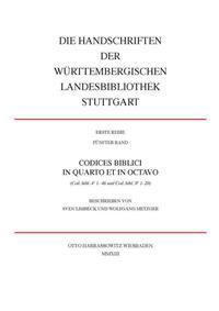 Die Handschriften Der Wurttembergischen Landesbibliothek Stuttgart / Codices Biblici in Quarto Et in Octavo: (Cod. Bibl. 4 1- 46 Und Cod. Bibl. 8 1-20