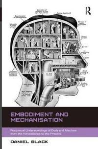 Embodiment and Mechanisation