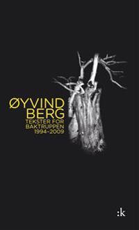 Tekster for Baktruppen 1994-2009 - Øyvind Berg | Ridgeroadrun.org