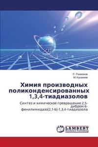 Khimiya Proizvodnykh Polikondensirovannykh 1,3,4-Tiadiazolov