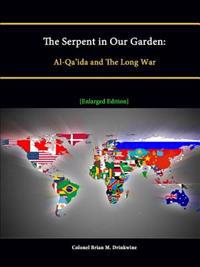 The Serpent in Our Garden: Al-Qa'ida and The Long War [Enlarged Edition]