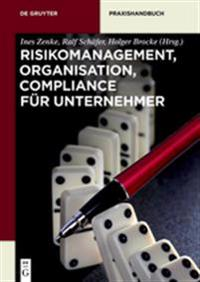 Risikomanagement, Organisation, Compliance F r Unternehmer
