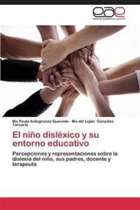 El Nino Dislexico y Su Entorno Educativo