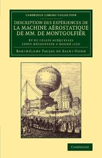 Description Des Experiences De La Machine Aerorostatique De Mm. De Montgolfier