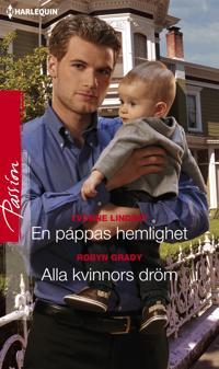 En pappas hemlighet/Alla kvinnors dröm