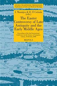 STT 10 The Easter Controversy of Late Antiquity and the Early Middle Ages, Warntjes, O Croinin: Proceedings of the 2nd International Conference on the