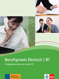 Berufspraxis Deutsch. Kurs- und Übungsbuch + Audio-CD