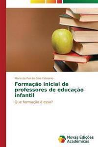 Formacao Inicial de Professores de Educacao Infantil