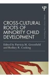Cross-Cultural Roots of Minority Child Development
