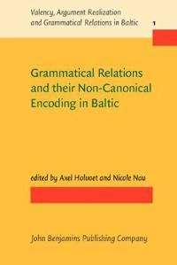 Grammatical Relations and Their Non-Canonical Encoding in Baltic