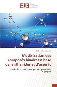 Modelisation Des Composes Binaires a Base de Lanthanides Et D Arsenic