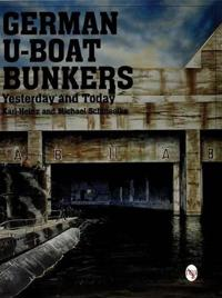 German U-Boat Bunkers Yesterday and Today