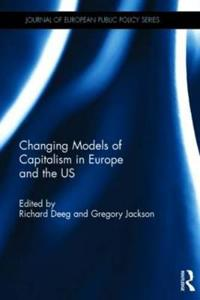 Changing Models of Capitalism in Europe and the U.s.