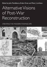 Alternative Visions of Post-War Reconstruction