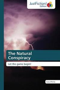 The Natural Conspiracy