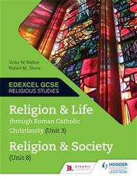 Religion and Life through Roman Catholic Christianity (Unit 3) and Religion and Society (Unit 8)