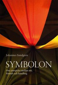 Symbolon : om samspelet mellan tro, förnuft och handling
