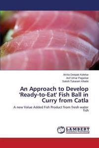 An Approach to Develop 'Ready-To-Eat' Fish Ball in Curry from Catla