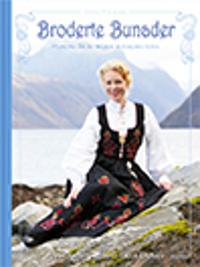 Broderte bunader : hundre år med norsk bunadhistorie